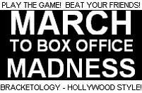 March to Box Office Madness 2011 Final Results &#8211; UPDATE!
